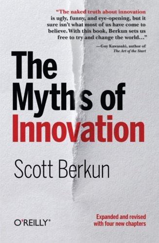 Book cover of The Myths of Innovation